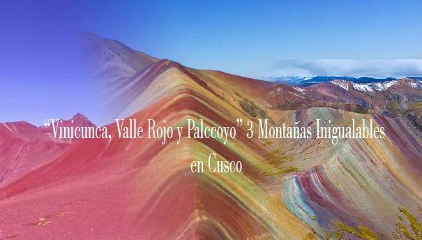 Vinicunca, Valle Rojo y Palccoyo